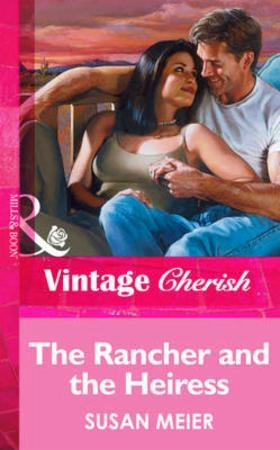 Rancher and the Heiress (Mills & Boon Vi