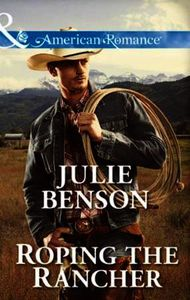 Roping the Rancher (Mills & Boon America