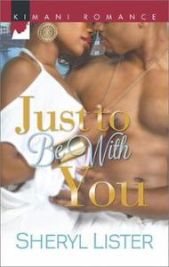 Just To Be with You (Mills & Boon Kimani