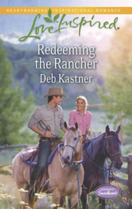 Redeeming the Rancher (Mills & Boon Love