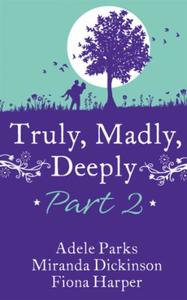 Truly, Madly, Deeply Part 2 - AdeleParks
