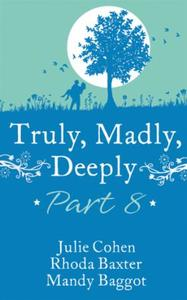 Truly, Madly, Deeply Part 8 - Julie Cohe