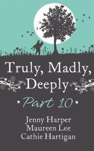 Truly, Madly, Deeply - Part 10 Jenny Har