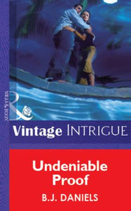 Undeniable Proof (Mills & Boon Vintage I