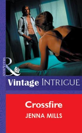 Crossfire (Mills & Boon Vintage Intrigue
