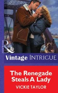 Renegade Steals A Lady (Mills & Boon Vin