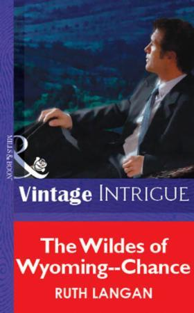 Wildes of Wyoming--Chance (Mills & Boon
