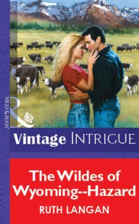 Wildes of Wyoming--Hazard (Mills & Boon