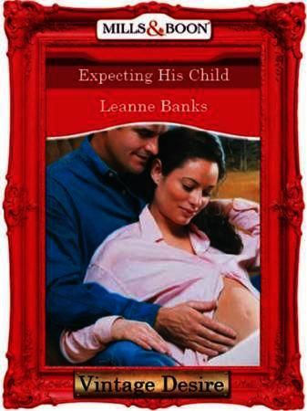 Expecting His Child (Mills & Boon Desire