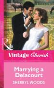 Marrying a Delacourt (Mills & Boon Vinta