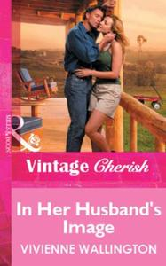 In Her Husband's Image (Mills & Boon Vin