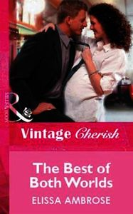 Best of Both Worlds (Mills & Boon Vintag