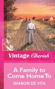 Family to Come Home To (Mills & Boon Vin