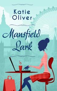 Mansfield Lark (Dating Mr Darcy - Book 3