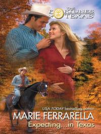 Expecting...in Texas (Mills & Boon M&B)