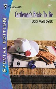 Cattleman's Bride-to-Be (Mills & Boon Si