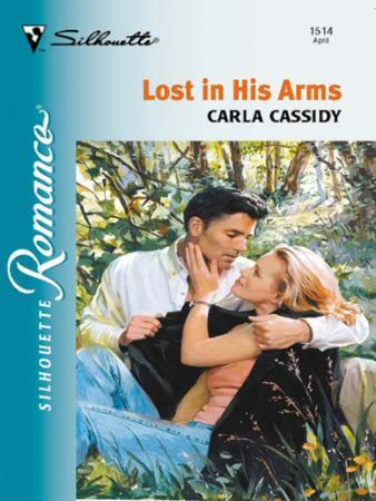 Lost in His Arms (Mills & Boon Silhouett