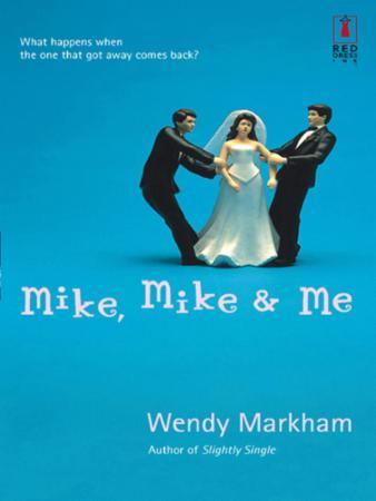 Mike, Mike & Me (Mills & Boon Silhouette
