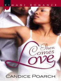 Then Comes Love (Mills & Boon Kimani)