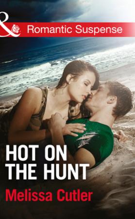 Hot on the Hunt (Mills & Boon Romantic S