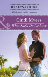 What She'd Do for Love (Mills & Boon Hea