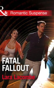 Fatal Fallout (Mills & Boon Romantic Sus