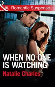 When No One Is Watching (Mills & Boon Ro