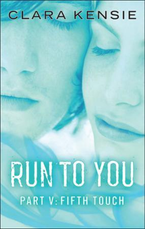 Run to You Part Five: Fifth Touch
