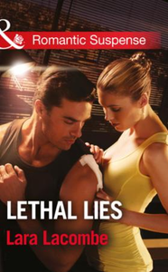 Lethal Lies (Mills & Boon Romantic Suspe