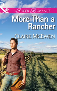 More Than a Rancher (Mills & Boon Superr