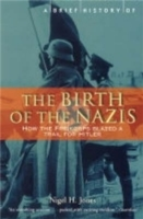 Brief History of the Birth of the Nazis