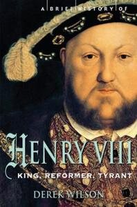 Brief History of Henry VIII