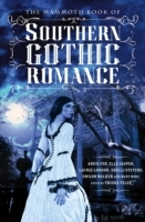 The Mammoth Book Of Southern Gothic Roma