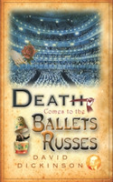 Death Comes to the Ballets Russes