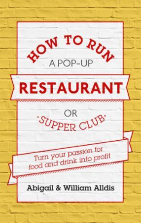 Bilde av How To Run A Pop-up Restaurant Or Supper: Turn Your Passion For Food And Drink Int