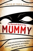 The Mammoth Book Of the Mummy: 19 tales of the immortal dead by Kage Ba