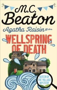 Agatha Raisin and the Wellspring of Deat