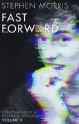 Fast Forward: Confessions of a Post-Punk Percussionist
