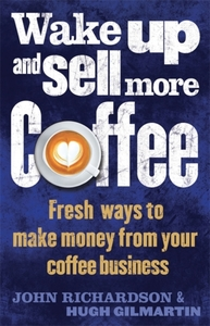 Wake Up and Sell More Coffee