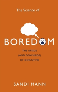 The Science of Boredom