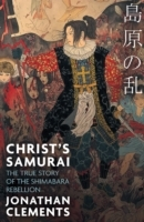 Christ's Samurai: The True Story of the Shimabara Rebellio