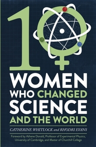 Ten Women Who Changed Science, and the W
