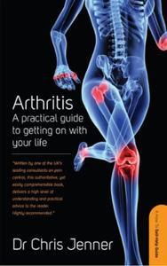 Arthritis: A Practical Guide to Getting on With You