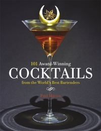 101 Award-Winning Cocktails from the Wor