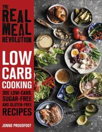 The Real Meal Revolution: Low Carb Cooki: 300 Low-Carb, Sugar-Free and Gluten-Free