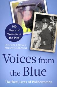 Voices from the Blue: The Real Lives of Policewomen (100 Years