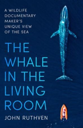 The Whale in the Living Room: A Wildlife Documentary Maker's Unique Vi