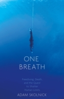 Bilde av One Breath: Freediving, Death, And The Quest To Shat
