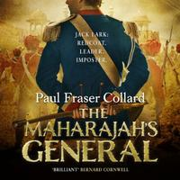 The Maharajah's General (Jack Lark, Book: A fast-paced British Army adventure in I