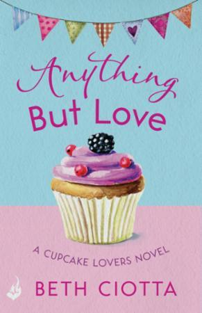 Anything But Love (Cupcake Lovers Book 3